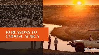 10 Reasons to Choose Africa