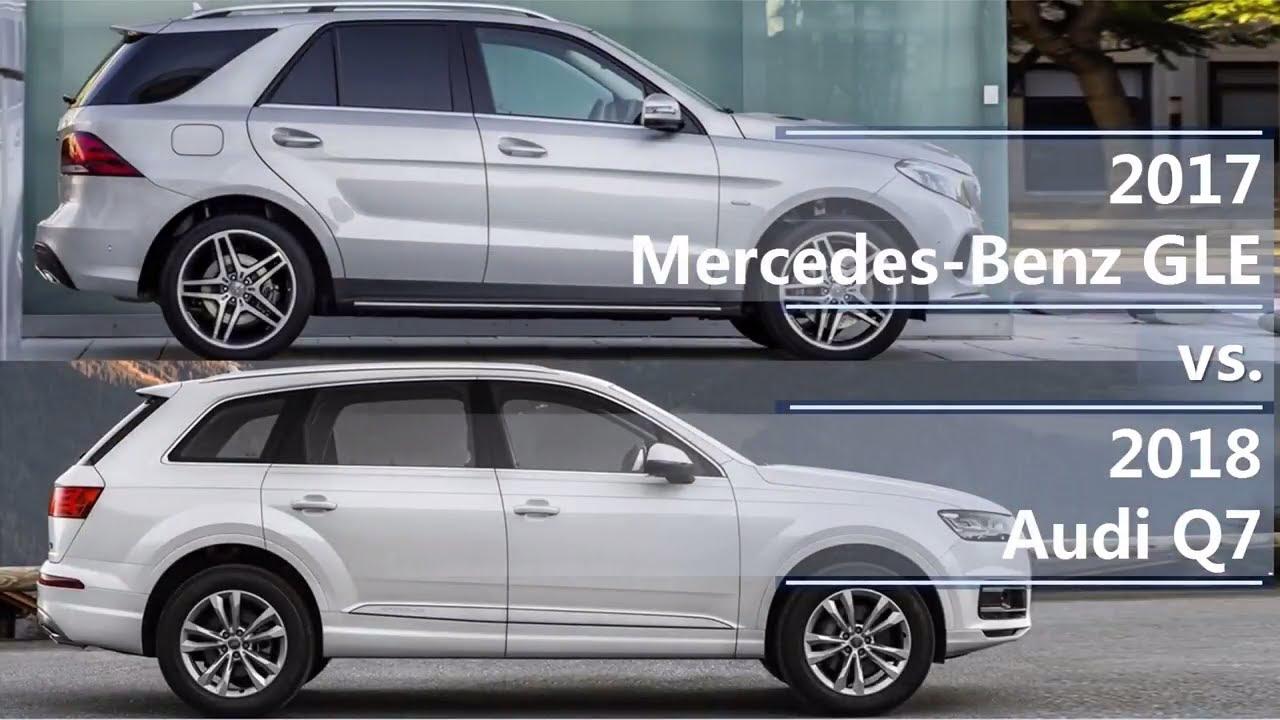2017 Mercedes Benz Gle Vs 2018 Audi Q7 Technical