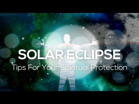 Solar Eclipse Tips For Your Spiritual Evolution