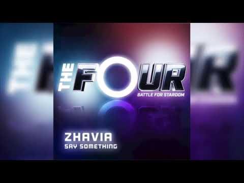 Zhavia - Say Something (The Four Performance) Full Version