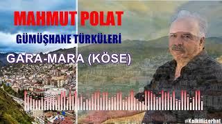 Mahmut POLAT - Gara - Mara  Kose  Gumushane Turkuleri Resimi