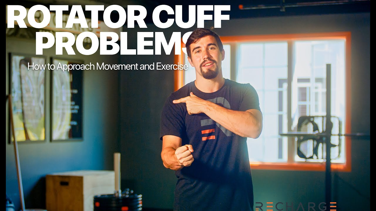 Rotator Cuff Pain- How to Approach Movement and Exercise   RECHARGE Physical Therapist Perspective
