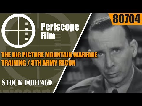 THE BIG PICTURE  MOUNTAIN WARFARE TRAINING  / 8th ARMY RECON / CAMP GORDON / WEST BERLIN   80704