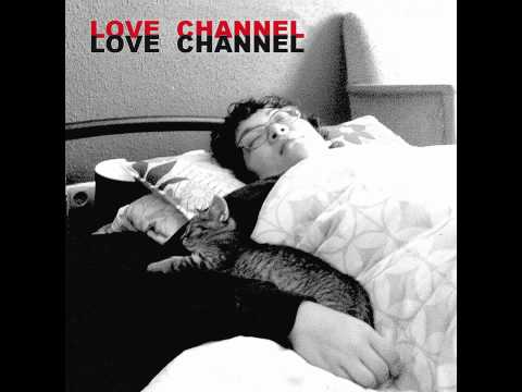 "Love Channel - s/t 7"" [2011]"
