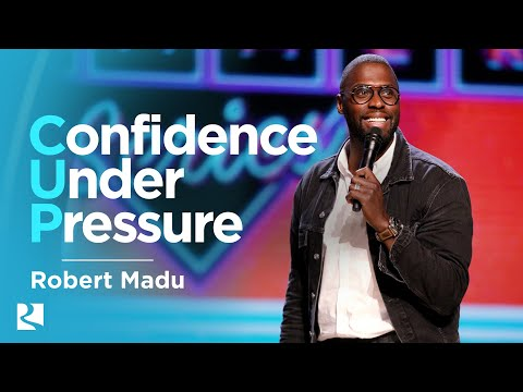 C.U.P. - Confident Under Pressure | Robert Madu | James River Church