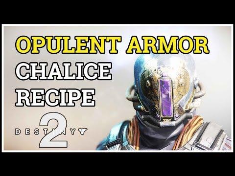 Opulent Armor Recipe Chalice Of Opulence Destiny 2
