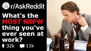 What's The Most N$FW Thing You've Seen At Work?  (Reddit Stories r/AskReddit)