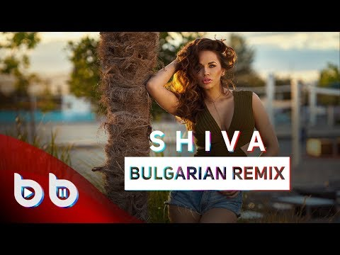 Bulgarian Remix - Shiva ( Burak Balkan & Sözer Sepetci )