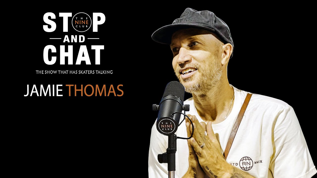 Jamie Thomas - Stop And Chat | The Nine Club With Chris Roberts