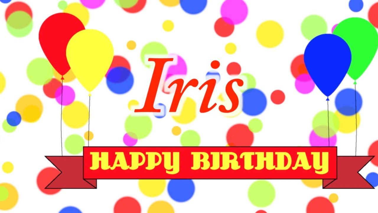 Happy Birthday Iris Song