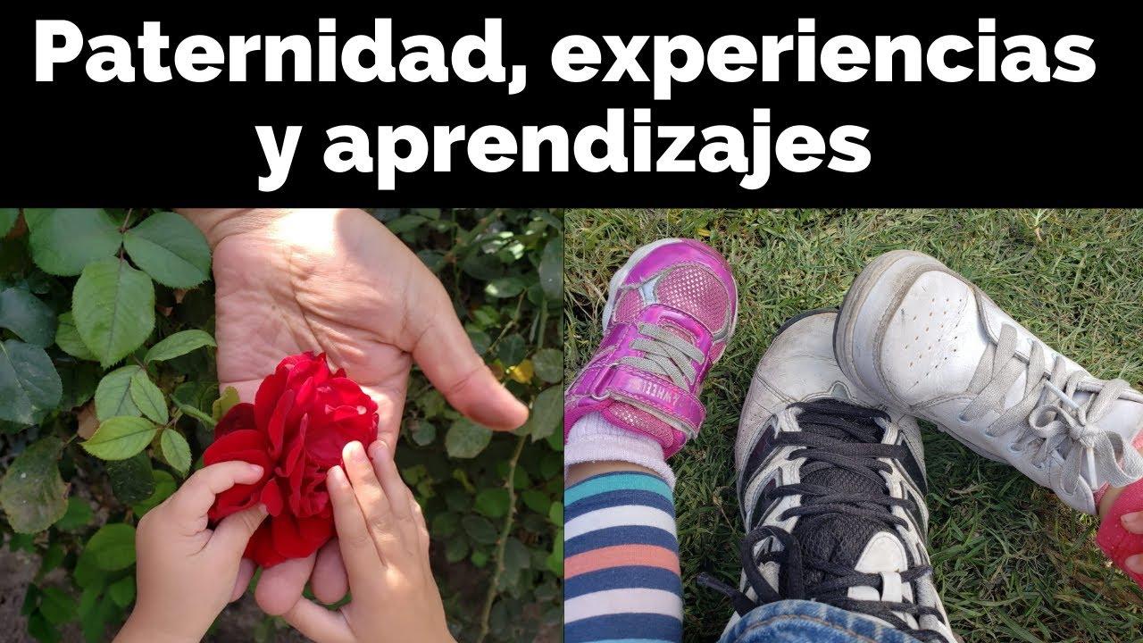 Paternidad, experiencias y aprendizajes