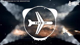 Aneesh Chengappa - Face It [FREE DOWNLOAD]