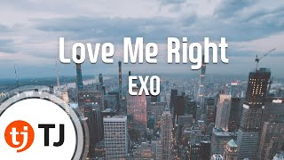[TJ노래방] Love Me Right - EXO / TJ Karaoke