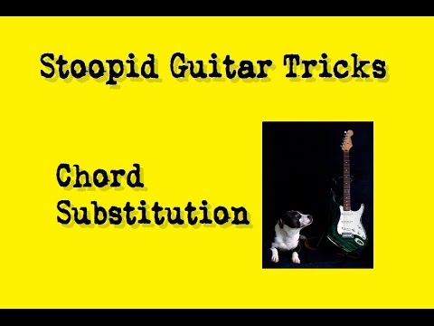 Stoopid Guitar Tricks - Chord Substitutions (In Color - Jamey Johnson)