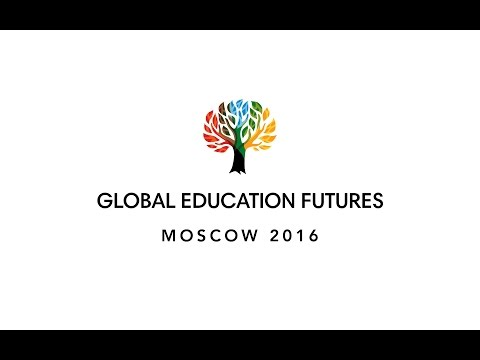 Global Education Futures: Moscow 2016 (Part 1)