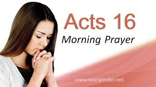 HOW TO DISCERN GOD'S TIMING - ACTS 16 - MORNING PRAYER