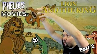 Lion and the King Part 2 - Phelous