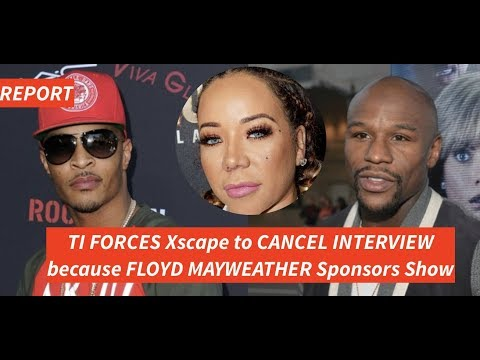 T.I. EXPOSED: MAKES Xscape (TIny's Group) CANCEL HU Interview over FLOYD MAYWEATHER Sponsoring Show