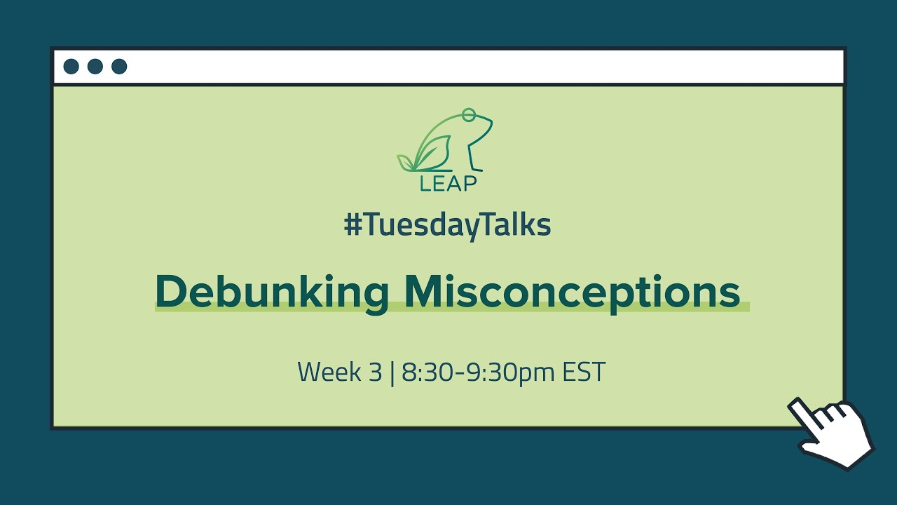 Week 3 Webinar: Debunking Misconceptions (Part 1) | #TuesdayTalks - July 21st, 2020