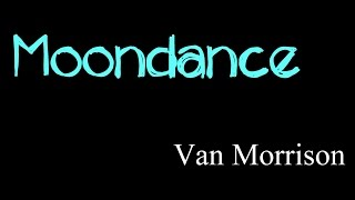 Moondance - Van Morrison ( lyrics )