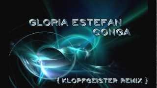 Gloria Estefan - Conga (Klopfgeister Remix)