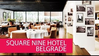 SQUARE NINE HOTEL BELGRADE - SERBIA, BELGRADE