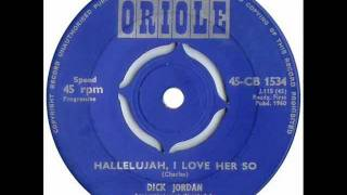 Dick Jordan - Hallelujah I Love Her So ( 1960 )