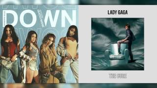 Fifth Harmony vs. Lady Gaga - Down + The Cure (Mashup)
