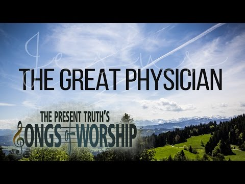 The Great Physician | Songs of Worship | with Stephen D. Lewis