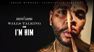 Kevin Gates - Walls Talking [ Audio]