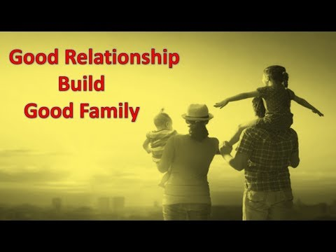 good relationship build good family