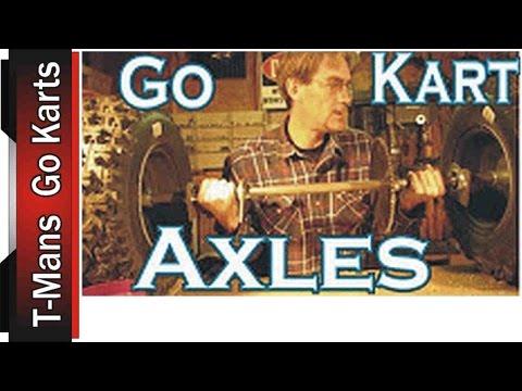 GO KART AXLES   3 PRIMARY TYPES  