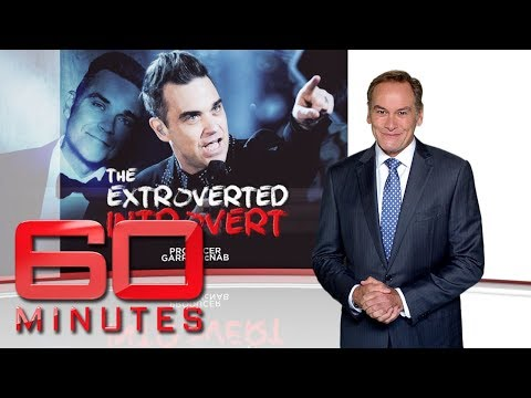 The Extroverted Introvert - Two Sides Sides Of Robbie Williams' Personality | 60 Minutes Australia