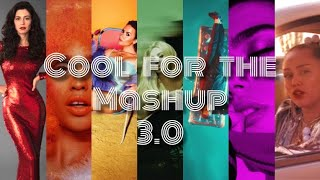 Cool for the Mashup 3.0 ft. Marina, Sabrina Carpenter, Troye Sivan, DNCE, and MORE !