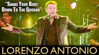 "Lorenzo Antonio - ""Shake Your Body Down To The Ground"""