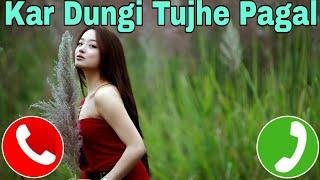 Kar Dungi Tujhe Pagal Chahunga Sanam Itna Ringtone   Ringtone Shuru 😀🔥