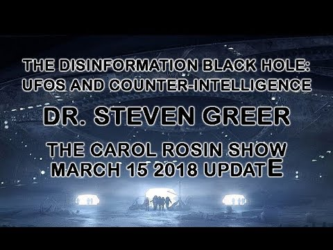 IMPORTANT! DR.STEVEN GREER: THE DISINFORMATION BLACK HOLE: UFO'S & COUNTER-Intelligence! 3/15/18