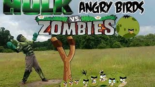 Real life Hulk And Angry Birds vs Zombies