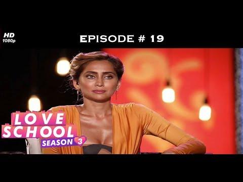 Love School 3 - Episode 19 - OMG! Love Sparks Between Aviral-Sakshi?