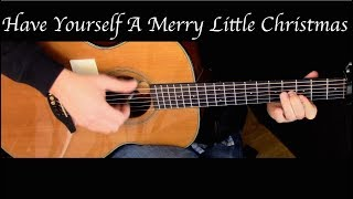 Have Yourself a Merry Little Christmas - Fingerstyle Guitar
