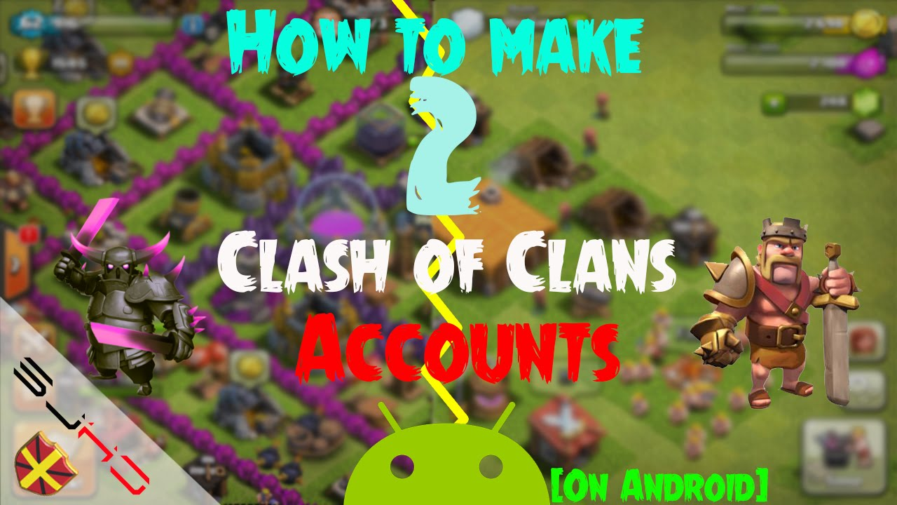 how to make 2 clash of clans accounts on one android. Black Bedroom Furniture Sets. Home Design Ideas