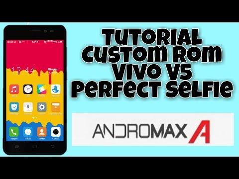 Tutorial Custom Rom Vivo V5 Perfect Selfie Di Andromax A