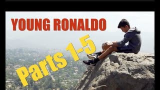 YOUNG RONALDO - ALL 5 PARTS TOGETHER!!.  GET THE POPCORN!!!
