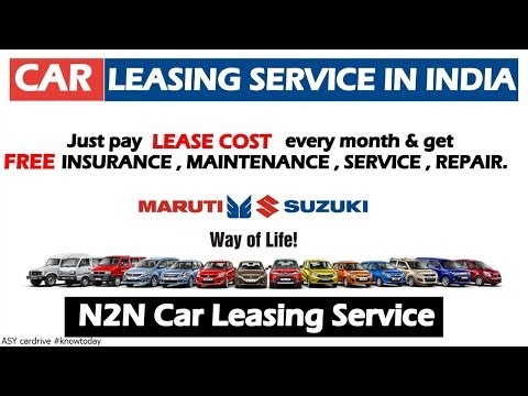 CAR LEASING SERVICE BY MARUTI SUZUKI 2018 | N2N LEASING SERVICE | CAR LEASING SERVICES IN INDIA 2018