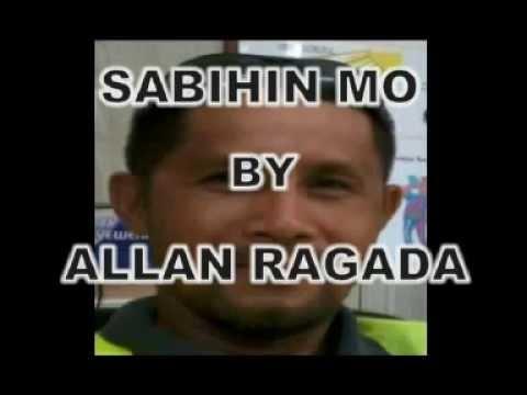 SABIHIN MO BY ALLAN C. RAGADA WITH LYRICS