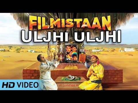 Uljhi Uljhi  Filmistaan  Arijit Datta