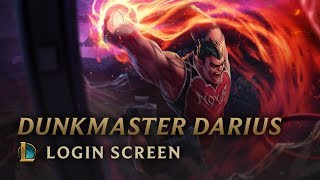 Dunkmaster Darius | Login Screen - League of Legends