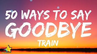 "Train - 50 Ways To Say Goodbye (Lyrics) ""Help me, help me I'm no good at goodbyes"" [tiktok] 