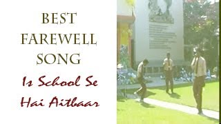 """Is school se hai aitbar"" Farewell song St. Francis sr sec school Bilaspur"