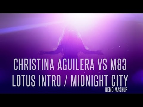 Christina Aguilera vs. M83 - Lotus Intro / Midnight City (concept mashup)